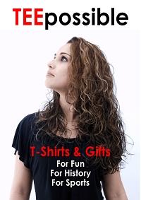 Teepossible.com T-Shirts, & Sweatshirts